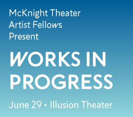 McKnight Theater Artist Fellows Present Works in Progress