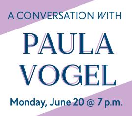 A conversation with Paula Vogel, June 20, 2016