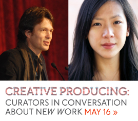 Creative Producing: Curators in Conversation About New Work - May 16