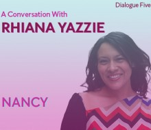 The words Dialogue Five; A Conversation with Rhiana Yazzie; Nancy; appear behind a blue and pink gradient overlay.  An image of Rhiana Yazzie appears next to the words. Her dark hair is parted on the side. She looks directly at the camera with a smile.