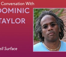 "A red square with the words, "" A Conversation with Dominic Taylor: Cell Surface."" The image also contains a headshot of Dominic Taylor. He's wearing sunglasses, facing the camera directly. He has a light blue shirt on and a gold chain."