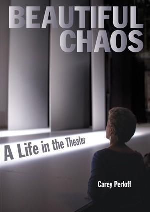 Beautiful Chaos by Carey Perloff