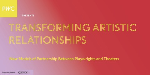 A title treatment in a yellow font against a red and purple background. The words TRANSFORMING ARTISTIC RELATIONSHIPS: New Models of Partnership Between Playwrights and Theaters appear.
