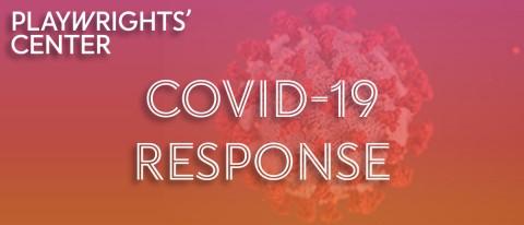 The Playwrights' Center Response to Coronavirus/COVID-19